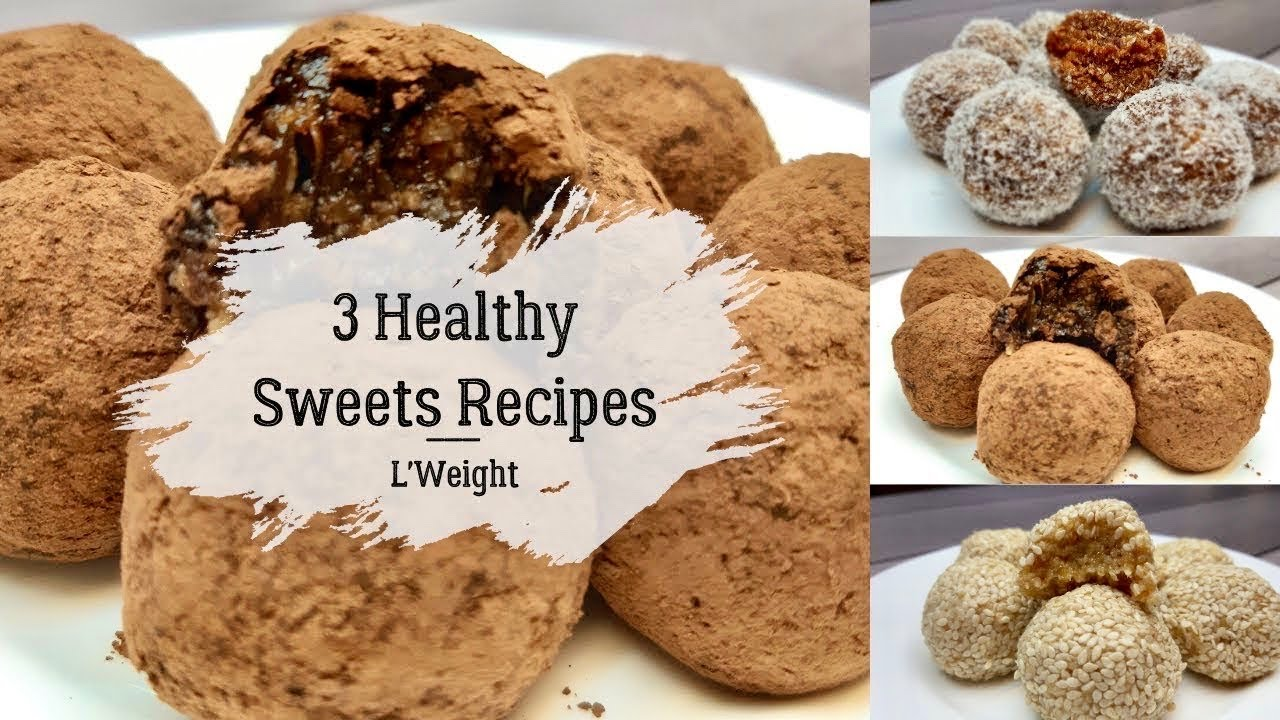 3 Healthy Sweets Recipes For Weight Loss Easy Homemade No Sugar