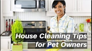 House Cleaning Tips for Pet Owners