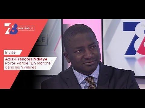 7/8 Politique – émission du 10 mars 2017 avec Aziz-François Ndiaye (En Marche)