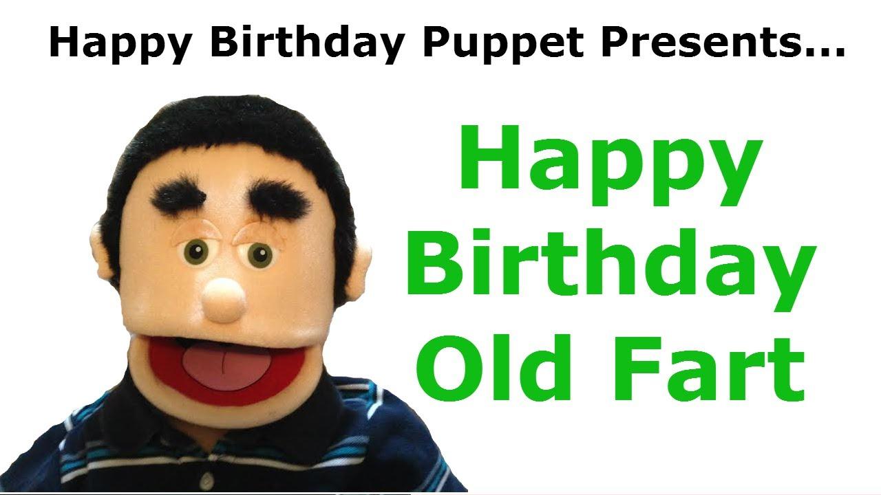 Funny Happy Birthday Old Fart Birthday Song Youtube