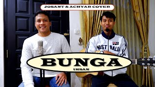 Bunga ( Karena Aku Lelaki ) - Ihsan   Cover By Josant Susanto & Achyar Junaedi