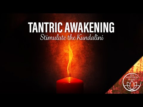 Tantric Awakening Music - Stimulate the Kundalini