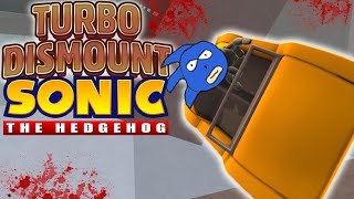 NOT FAST ENOUGH SONIC! | Turbo Dismount | Funny Moments (Sonic The Hedgehog Ragdoll)