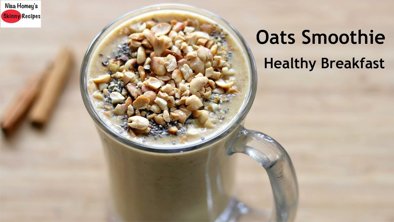 Oats Breakfast Smoothie Recipe Oats Recipes For Weight Loss Vegan No Milk Skinny Recipes