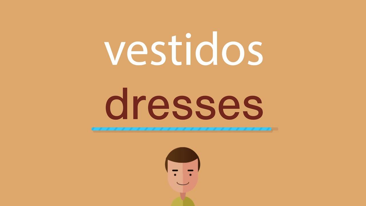 Cómo Se Dice Vestidos En Inglés