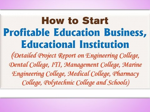 How to Start Profitable Education Business (Engineering College, Dental College, Management College)