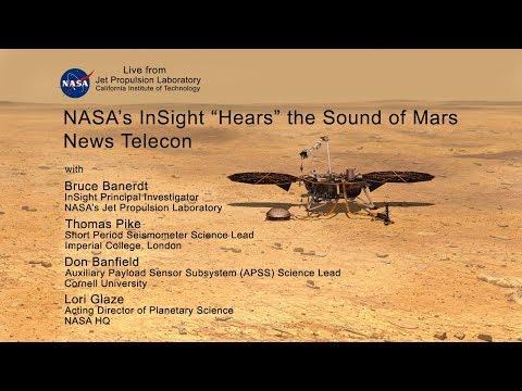 """NASA's InSight """"Hears"""" the Sound of Mars (media telecon + visuals)"""