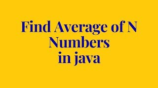 how to find average number of N in java
