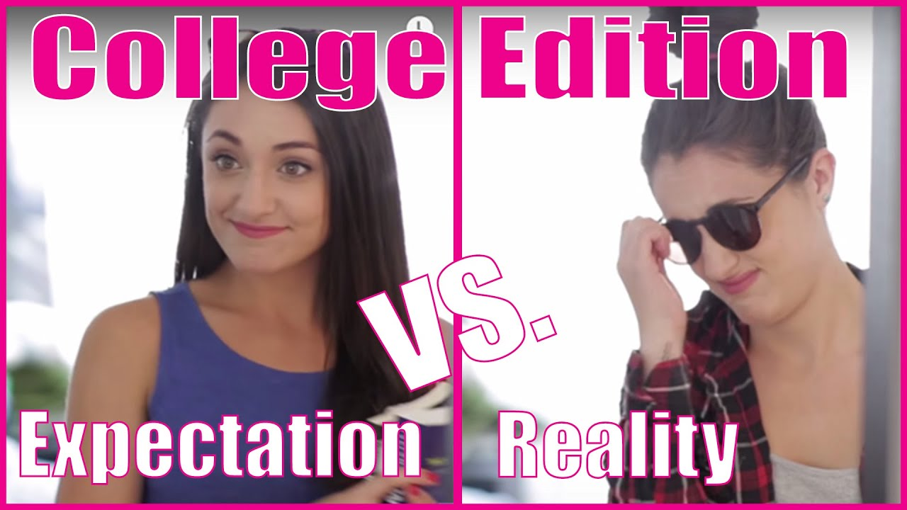 college expectations vs reality Html code here replace this with any non empty text and that's it fresh out of school, you're all starry eyed that college is going to start our expectations about college stem from what we have seen in movies and on tv all our elder siblings and friends tell us how we will have an amazing.