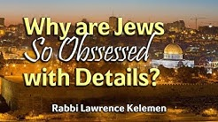 Why are Jews So Obssessed with Details?