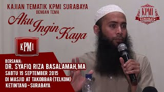 Aku Ingin Kaya - Ustadz Syafiq Riza Basalamah