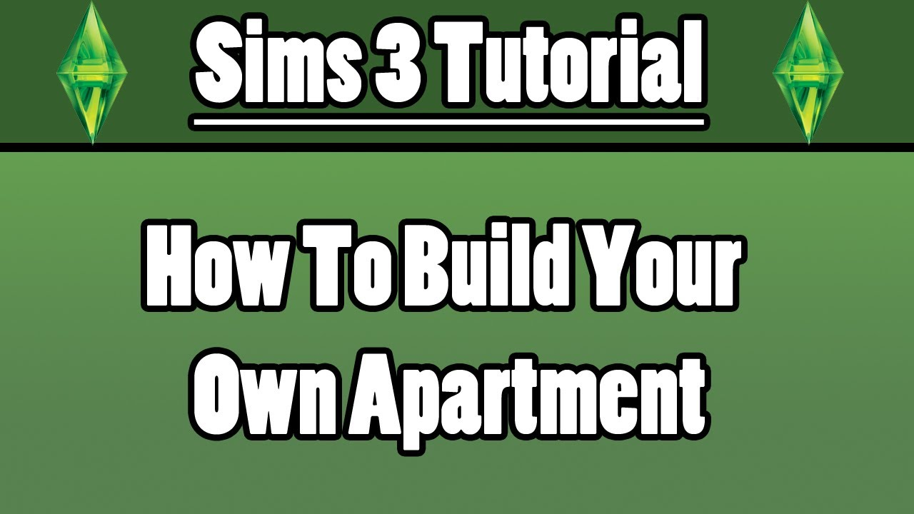 Sims 3 - How To Build Your Own Apartment