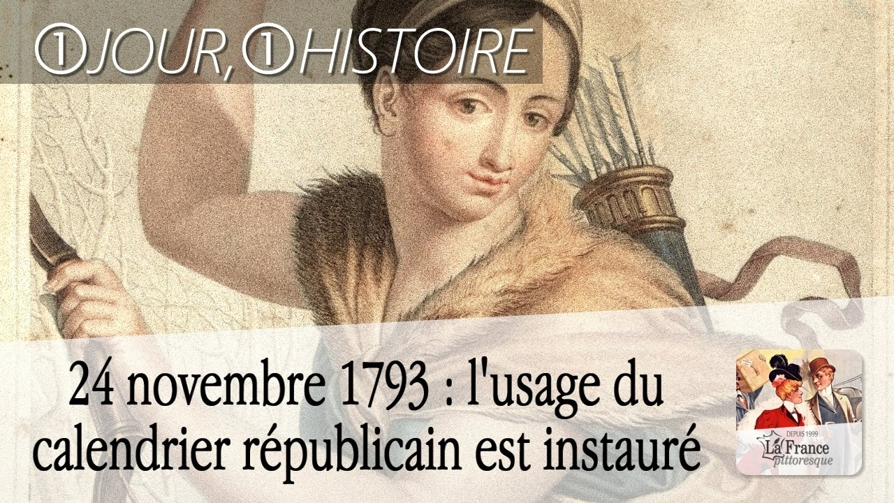 Calendrier Republicain 1793.24 Novembre 1793 Decret Instaurant L Usage Du Calendrier Republicain