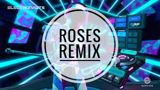 ELECTRONAUTS - ROSES by The Chainsmokers (REMIX)