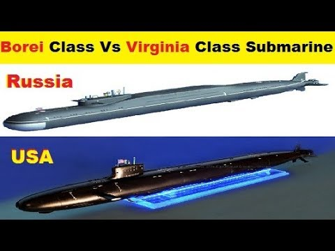 U.S. Navy Commissioned Virginia class Submarine and Russia Navy delivered  Borei class Submarine