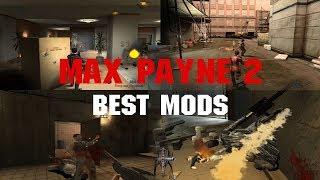 Max  Payne 2: Best Mods Part #1  2019 [4K]