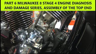 PART 6 MILWAUKEE 8 STAGE 4 ENGINE DIAGNOSIS AND DAMAGE SERIES, ASSEMBLY OF THE TOP END