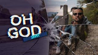 SHVDY - OH GOD (Re-upload)