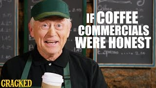 Download If Coffee Commercials Were Honest - Honest Ads (Starbucks, Coffee Bean, Folgers Parody) Mp3 and Videos