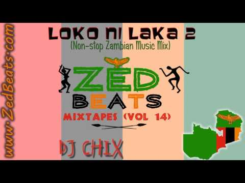 ZedBeats Mixtapes (Vol. 14) - Loko Ni Laka 2013 (Non-Stop Zambian Music Mix)
