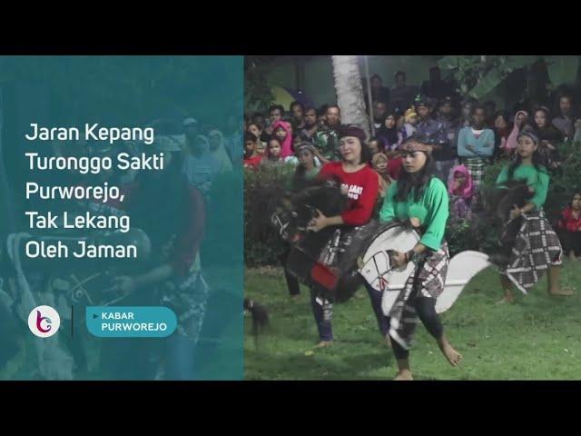 Jaran Kepang Turonggo Sakti Purworejo, Tak Lekang Oleh Jaman