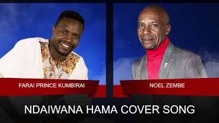 Ndaiwana hama cover song (Noel Zembe) by Farai Prince Kumbirai