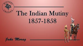 The Indian Mutiny (1857-1858)