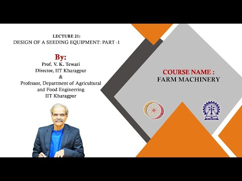 Lecture 21: Design Of A Seeding Equipment: PART -1