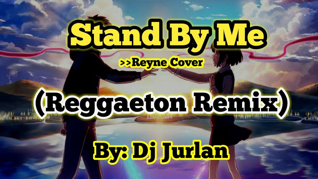 Download Stand By Me (Reggaeton Remix) | DjJurlan Remix | Reyne Cover | Tiktok Remix 2021