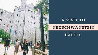 A Visit to Neuschwanstein Castle