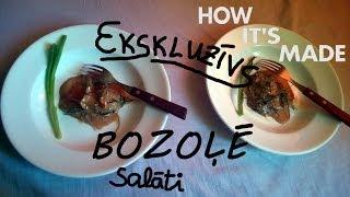 KULINĀRIJAS RAIDĪJUMS: BOZOĻĒ SALĀTI (Latvijas ekskluzīvais ēdiens)