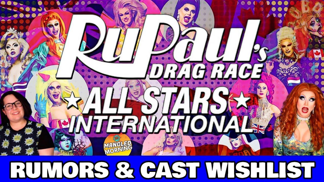 International All Stars: Rumors & Cast Wishlist! | RuPaul's Drag Race | Mangled Morning