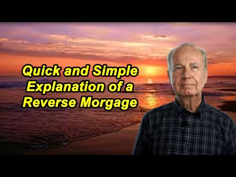 Simple Explanation of a Reverse Mortgage