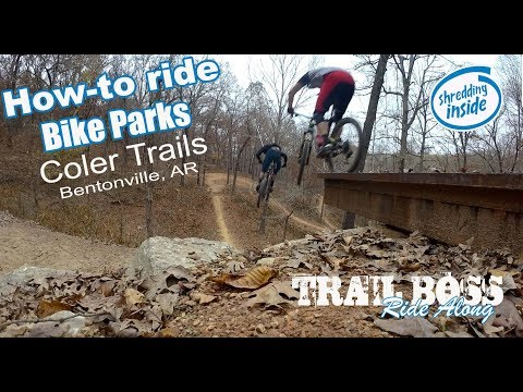 How To Ride A Bike Park: Coler Trails Bentonville, AR