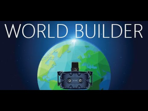 CREATE YOUR OWN WORLD IN VIRTUAL REALITY | World Builder (HTC Vive VR)