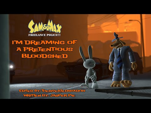 Sam & Max: I'm Dreaming of a Pretentious Bloodshed |