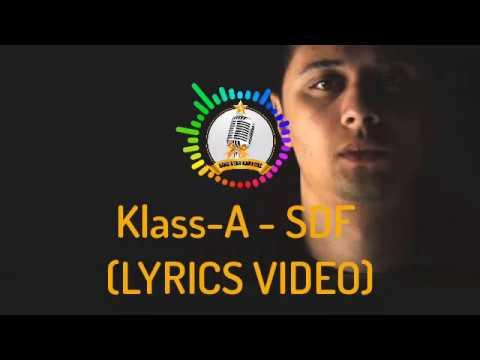 Klass-A - SDF (LYRICS VIDEO)