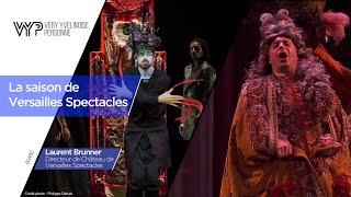 VYP. La saison de Versailles Spectacles