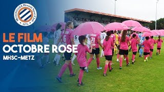 VIDEO: OCTOBRE ROSE : Le Film du Match (MHSC FCM)