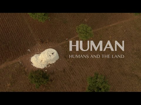 Humans and the Land - in the continuation  of HUMAN a film by Yann-Arthus Bertrand