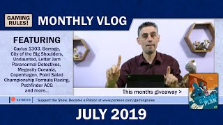 Gaming Rules! Monthly VLOG - July 2019