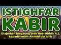 istighfar kabir - diajarkan langsung oleh Nabi Khidir kepada Imam Ahmad bin Idris