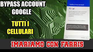 ANDROID : BYPASS VERIFICA ACCOUNT GOOGLE! RIMUOVI ACCOUNT GOOGLE GIÀ SINCRONIZZATO! SETTEMBRE 2017
