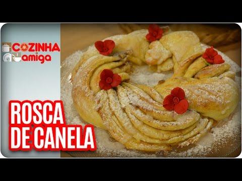 Rosca Fácil De Canela - Chef Vivi Araújo | Cozinha Amiga (07/03/17)