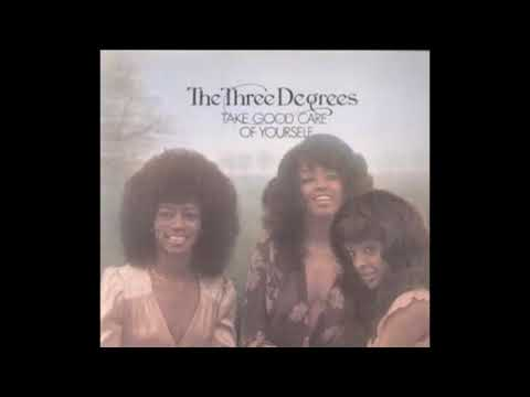 Take Good Care Of Yourself 1975 - The Three Degrees