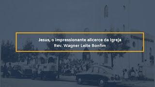 Jesus, o impressionante alicerce da Igreja