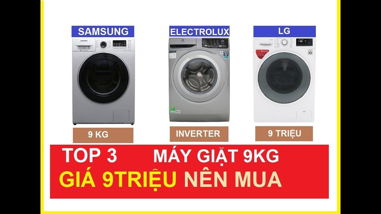 TOP 3 Máy giặt cửa ngang 9KG giá 9 triệu của LG Samsung Electrolux nên mua