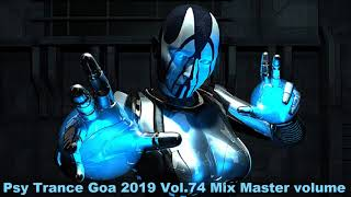 Psy Trance Goa 2019 Vol 74 Mix Master volume