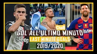 Gol all'ultimo Minuto 2019/2020 - LAST MINUTE GOALS HD