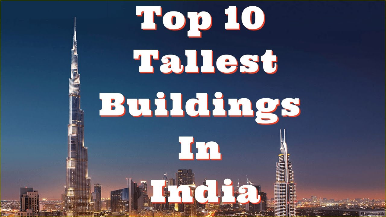 Top 10 tallest buildings in india by height skyscrapers for Names of famous towers